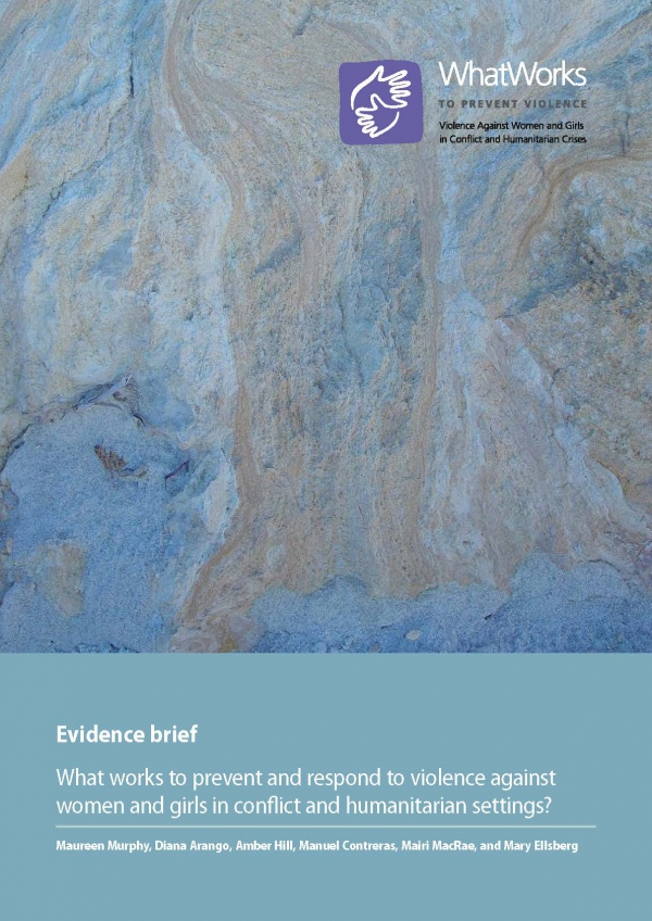 Evidence Brief: What Works To Prevent & Respond To Violence Against Women And Girls In Conflict And Humanitarian Settings?