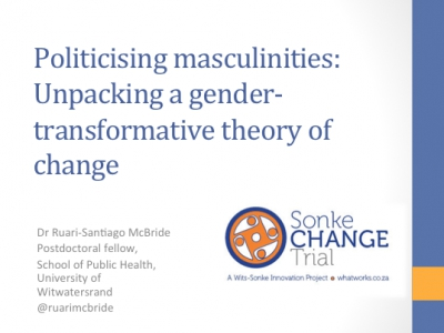 Politicising masculinities: Unpacking a gender-transformative theory of change, Sonke Change Trial