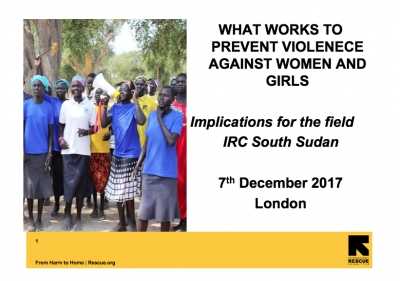 What Works to Prevent Violence Against Women and Girls - Implications for the field IRC South Sudan