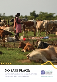 No safe place: A lifetime of violence for conflict-affected women and girls in South Sudan - Summary Report 2017