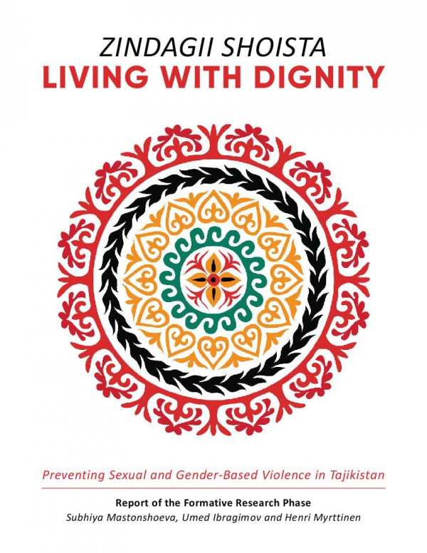 ZINDAGII SHOISTA: LIVING WITH DIGNITY | Preventing Sexual and Gender-Based Violence in Tajikistan