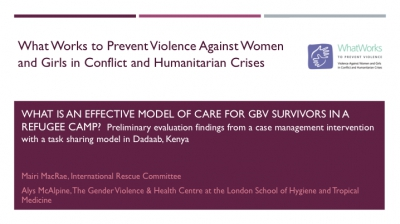 What is an effective model of care for GBV survivors in a refugee camp?  Preliminary evaluation findings from a case management intervention with a task sharing model in Dadaab, Kenya