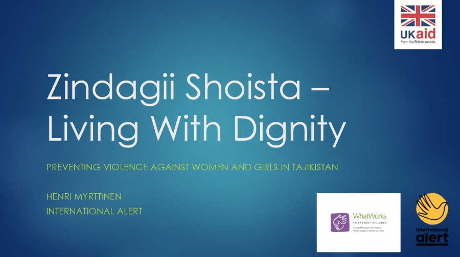 Zindagii Shoista – Living With Dignity: Preventing Violence against Women and Girls in Tajikistan